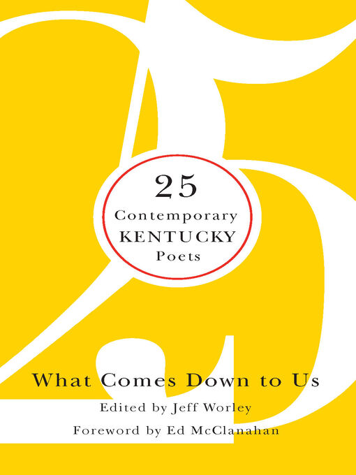 What Comes Down to Us (eBook): 25 Contemporary Kentucky Poets